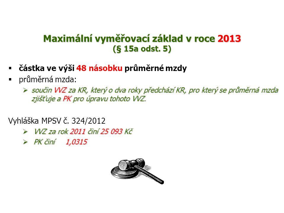 Maximální vyměřovací základ v roce 2013 (§ 15a odst. 5)