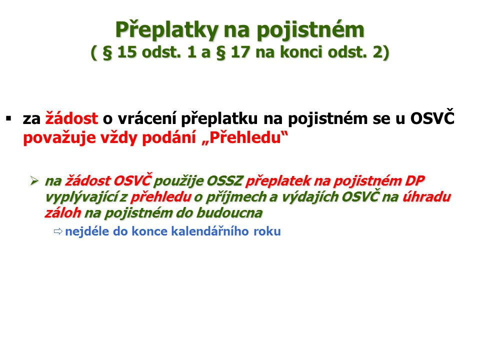 Přeplatky na pojistném ( § 15 odst. 1 a § 17 na konci odst. 2)