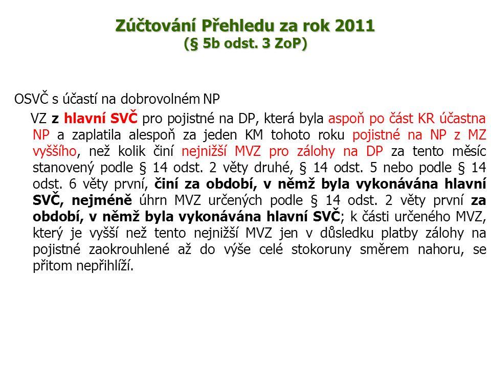 Zúčtování Přehledu za rok 2011 (§ 5b odst. 3 ZoP)