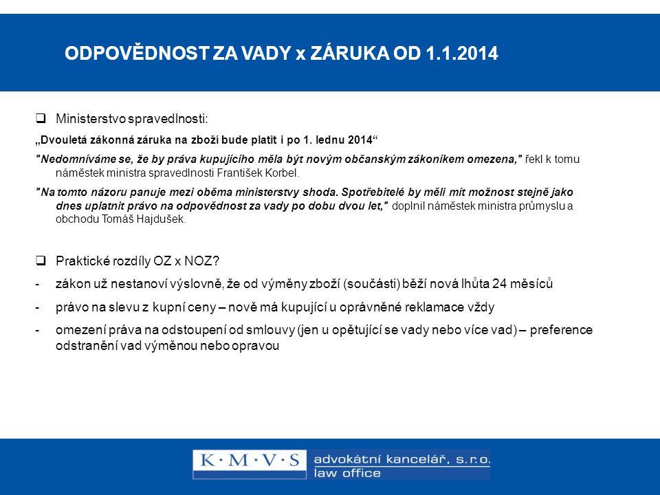 ODPOVĚDNOST ZA VADY x ZÁRUKA OD 1.1.2014
