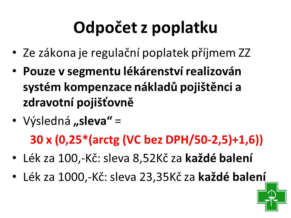 30 x (0,25*(arctg (VC bez DPH/50-2,5)+1,6))