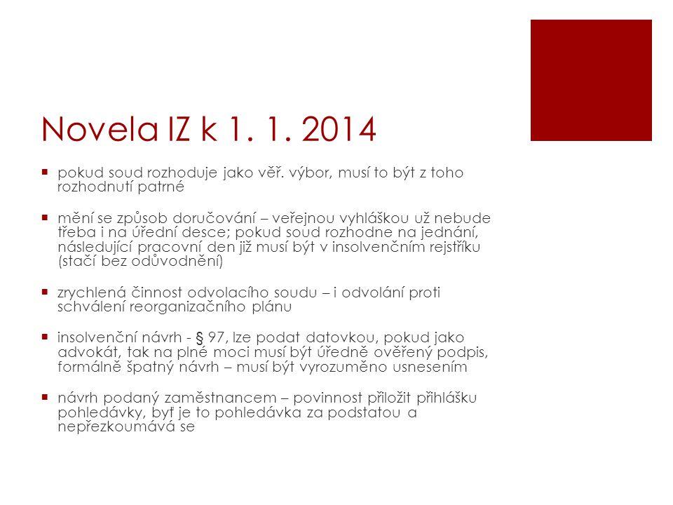 Novela IZ k 1. 1. 2014 pokud soud rozhoduje jako věř. výbor, musí to být z toho rozhodnutí patrné.