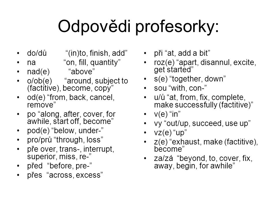Odpovědi profesorky: do/dů (in)to, finish, add