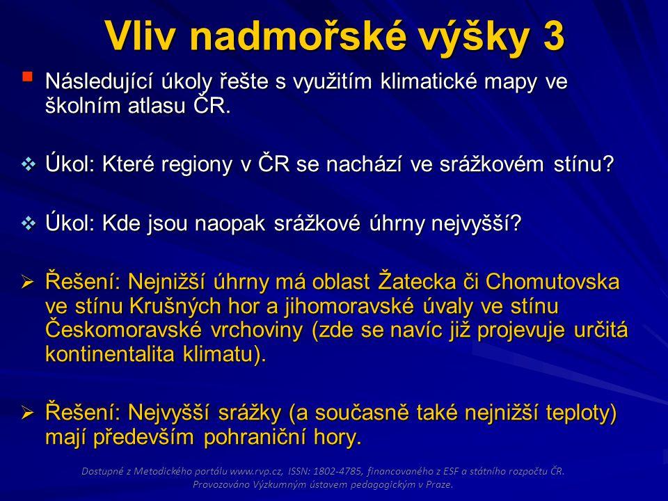 Vliv nadmořské výšky 3 Následující úkoly řešte s využitím klimatické mapy ve školním atlasu ČR.