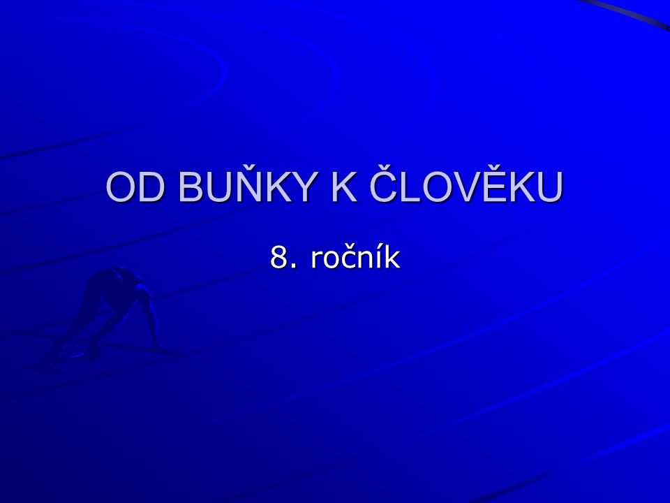 OD BUŇKY K ČLOVĚKU 8. ročník