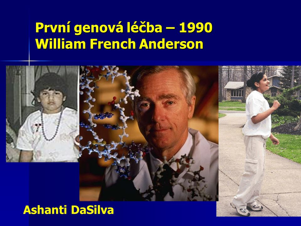 První genová léčba – 1990 William French Anderson