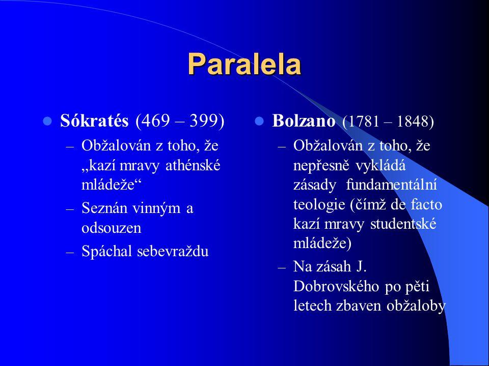 Paralela Sókratés (469 – 399) Bolzano (1781 – 1848)