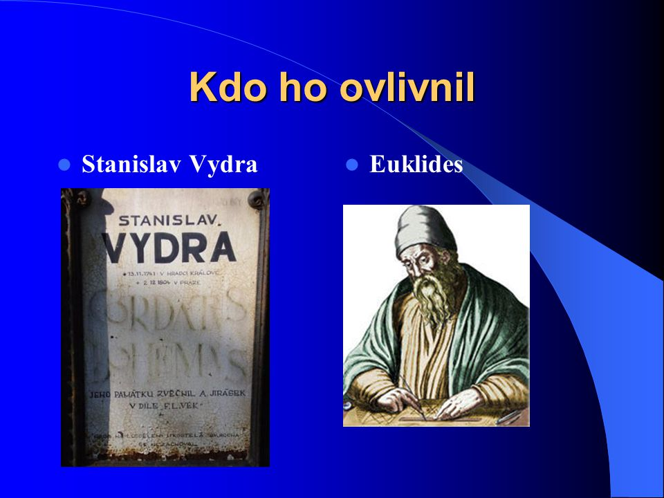 Kdo ho ovlivnil Stanislav Vydra Euklides