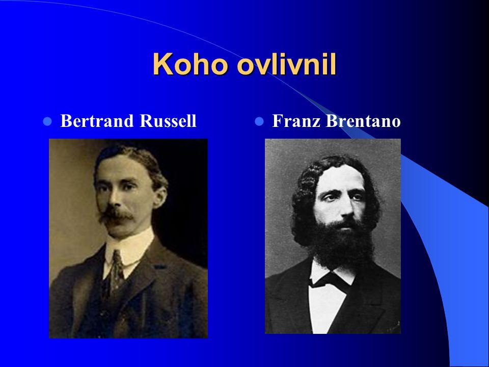 Koho ovlivnil Bertrand Russell Franz Brentano
