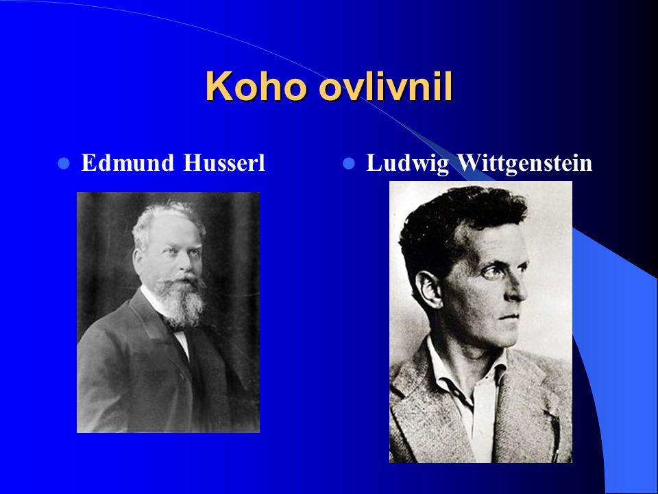 Koho ovlivnil Edmund Husserl Ludwig Wittgenstein