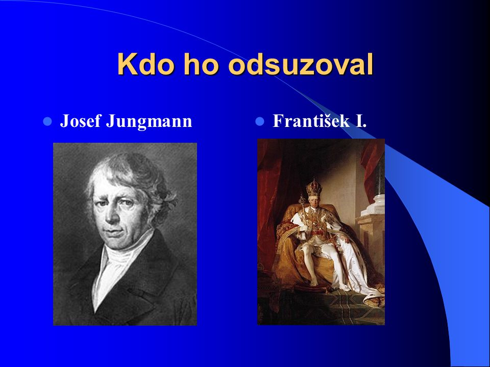 Kdo ho odsuzoval Josef Jungmann František I.
