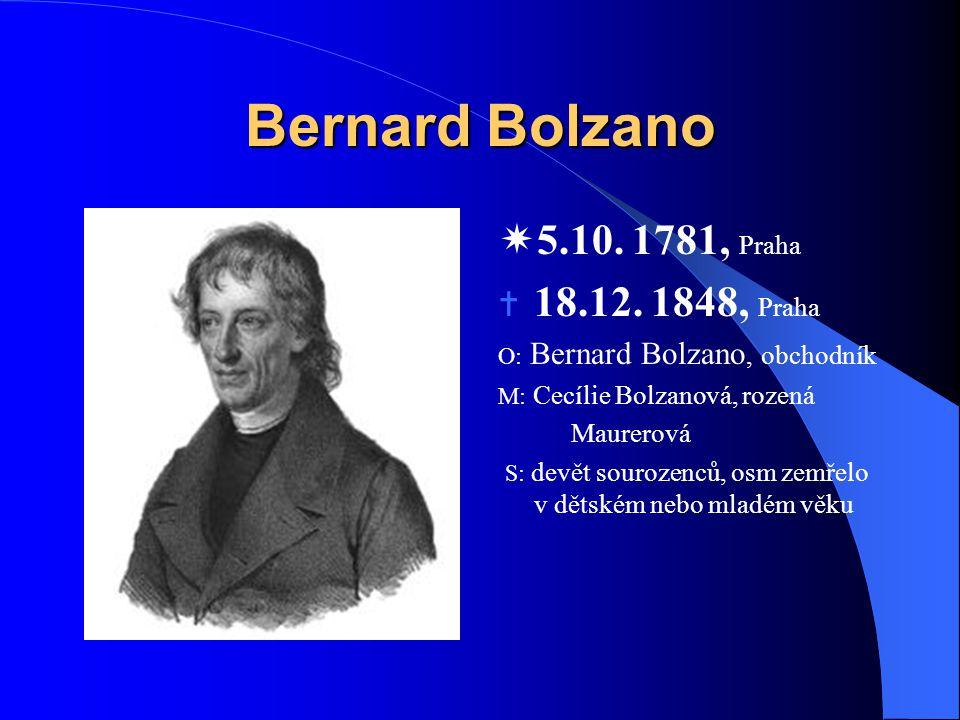Bernard Bolzano 5.10. 1781, Praha 18.12. 1848, Praha Maurerová