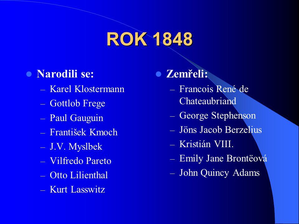 ROK 1848 Narodili se: Zemřeli: Karel Klostermann Gottlob Frege
