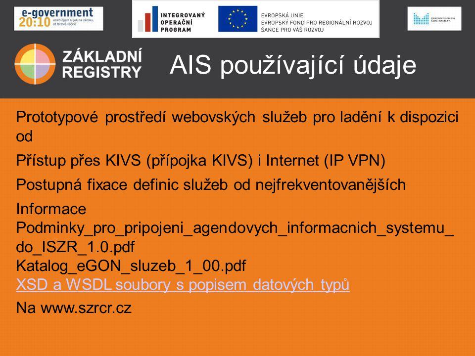 AIS používající údaje Prototypové prostředí webovských služeb pro ladění k dispozici od. Přístup přes KIVS (přípojka KIVS) i Internet (IP VPN)