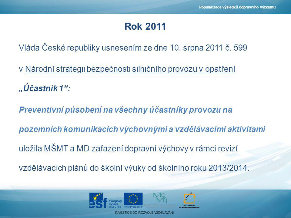 Rok 2011 Vláda České republiky usnesením ze dne 10. srpna 2011 č. 599