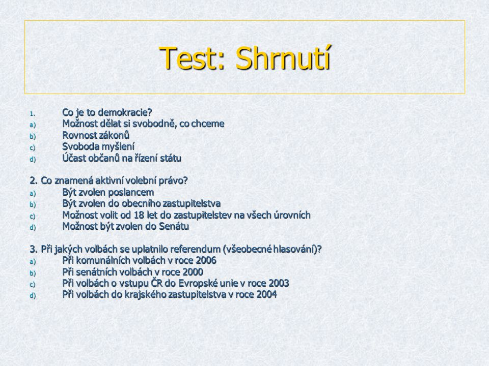 Test: Shrnutí Co je to demokracie
