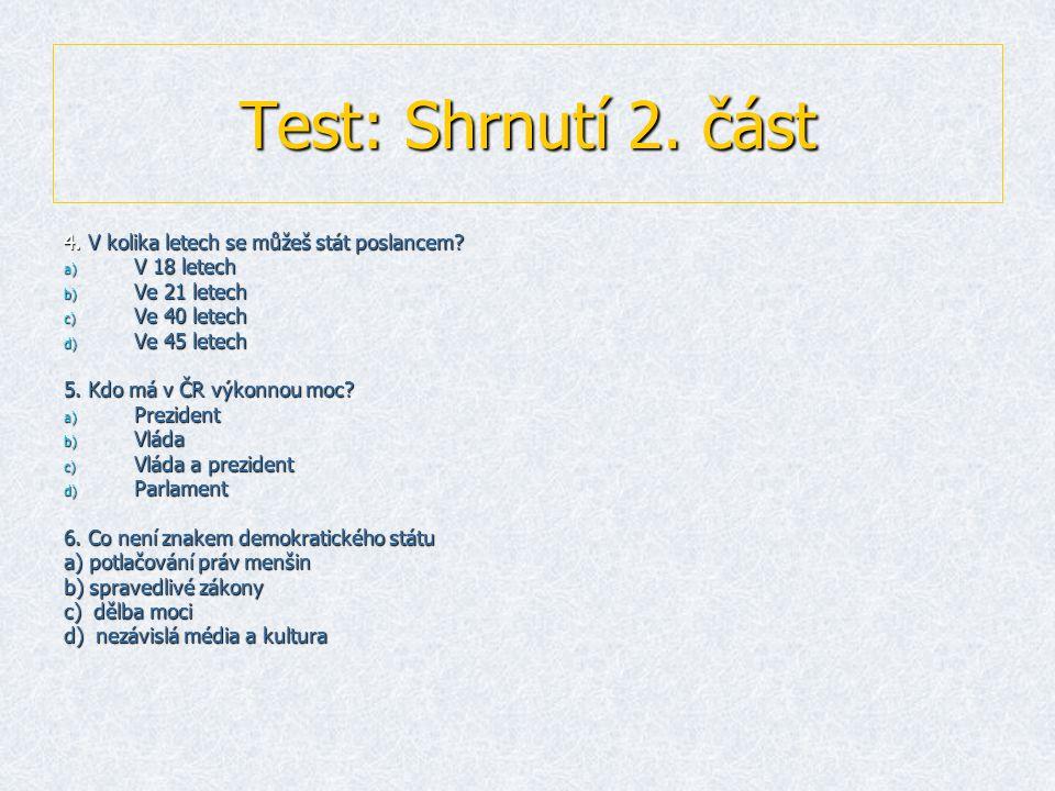 Test: Shrnutí 2. část 4. V kolika letech se můžeš stát poslancem