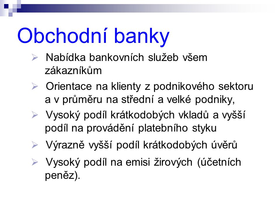 Obchodní banky Nabídka bankovních služeb všem zákazníkům