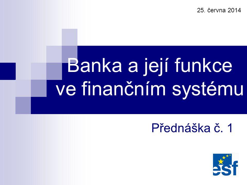 Banka a její funkce ve finančním systému
