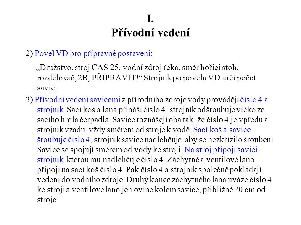 I. Přívodní vedení 2) Povel VD pro přípravné postavení: