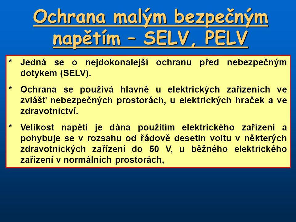 Ochrana malým bezpečným napětím – SELV, PELV