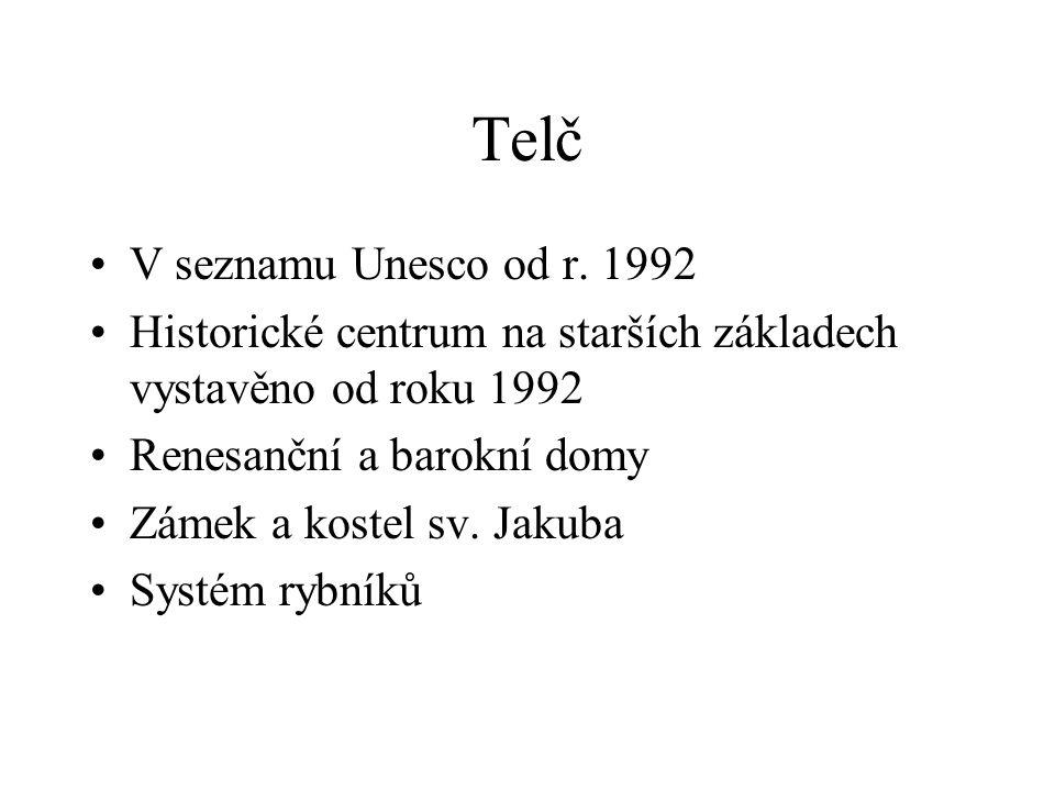 Telč V seznamu Unesco od r. 1992