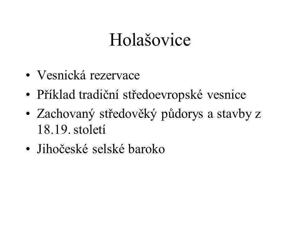 Holašovice Vesnická rezervace Příklad tradiční středoevropské vesnice