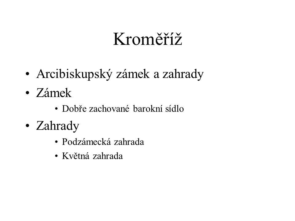 Kroměříž Arcibiskupský zámek a zahrady Zámek Zahrady