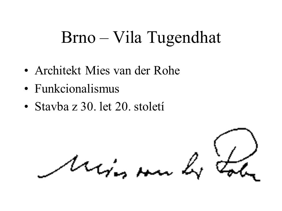 Brno – Vila Tugendhat Architekt Mies van der Rohe Funkcionalismus