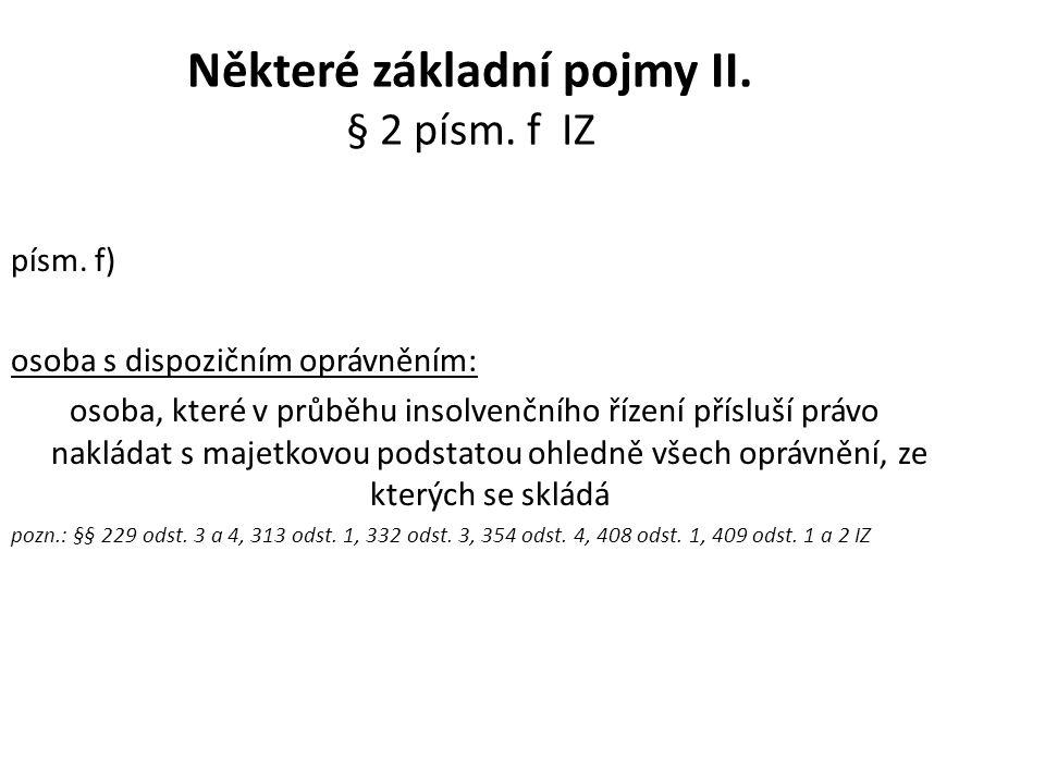 Některé základní pojmy II. § 2 písm. f IZ