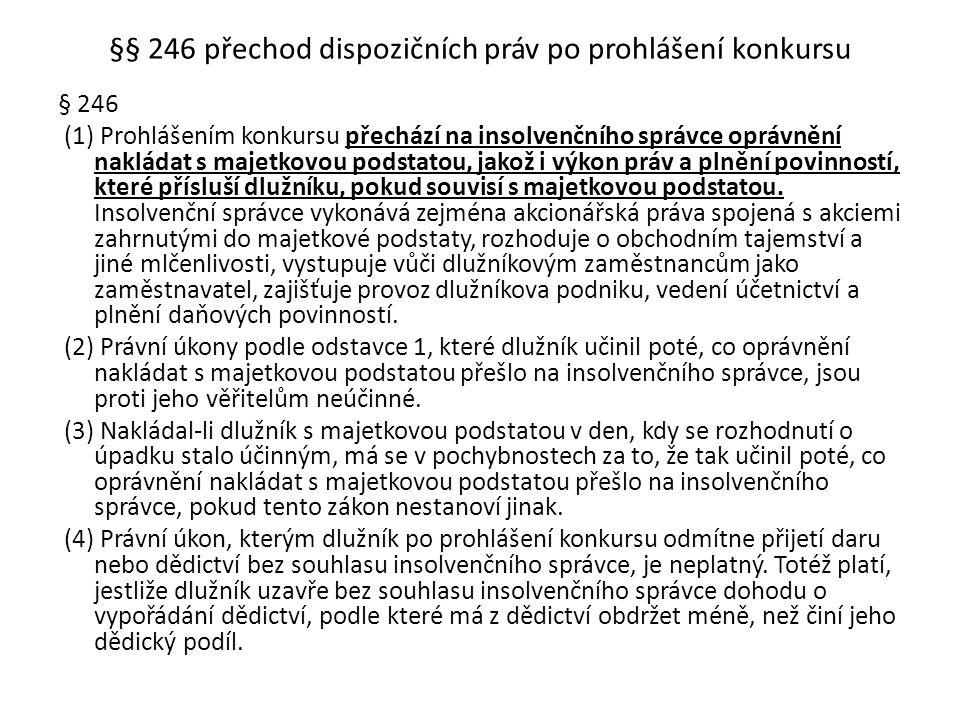§§ 246 přechod dispozičních práv po prohlášení konkursu