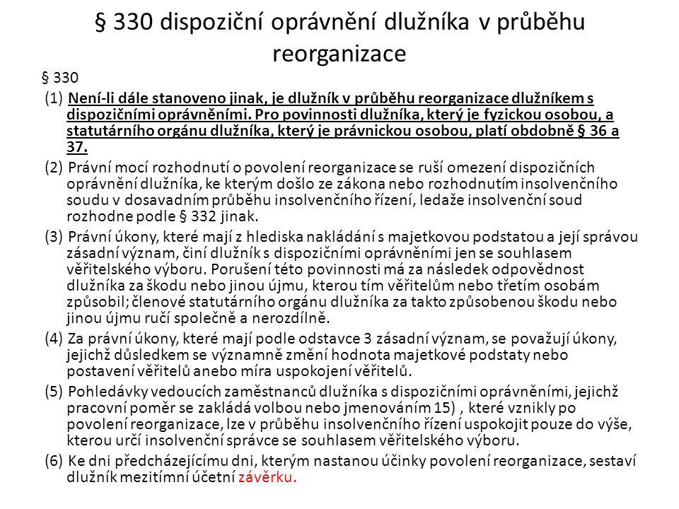 § 330 dispoziční oprávnění dlužníka v průběhu reorganizace