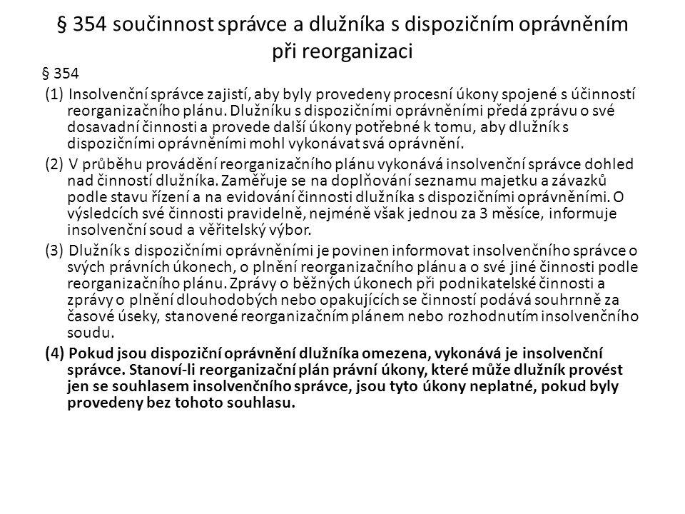 § 354 součinnost správce a dlužníka s dispozičním oprávněním při reorganizaci