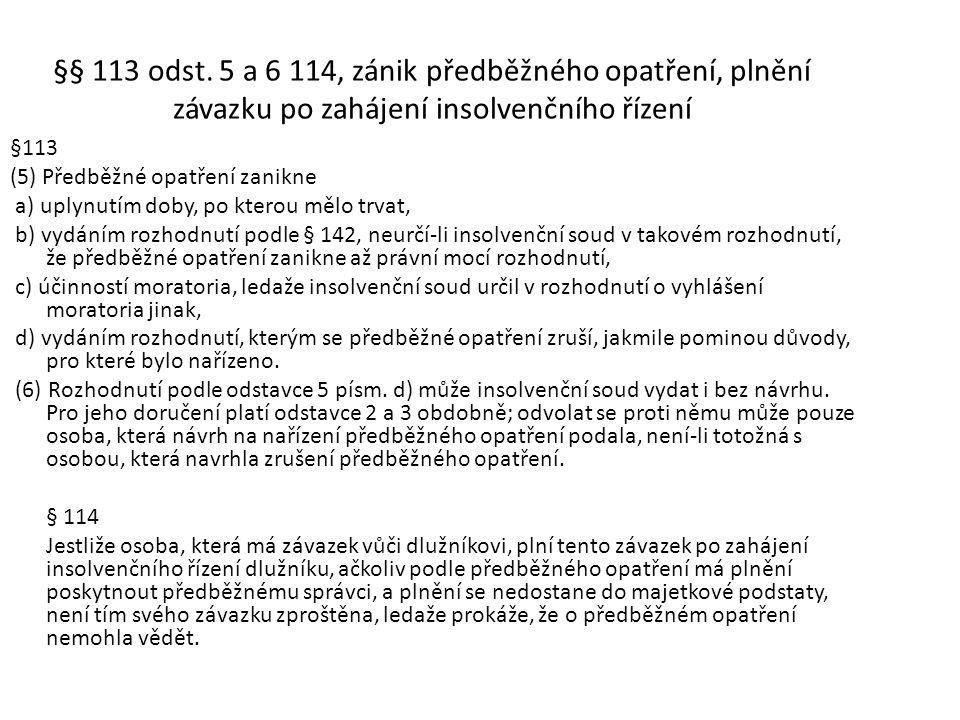 §§ 113 odst. 5 a 6 114, zánik předběžného opatření, plnění závazku po zahájení insolvenčního řízení