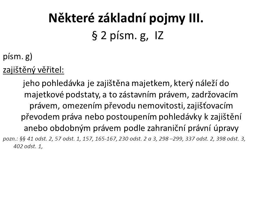 Některé základní pojmy III. § 2 písm. g, IZ