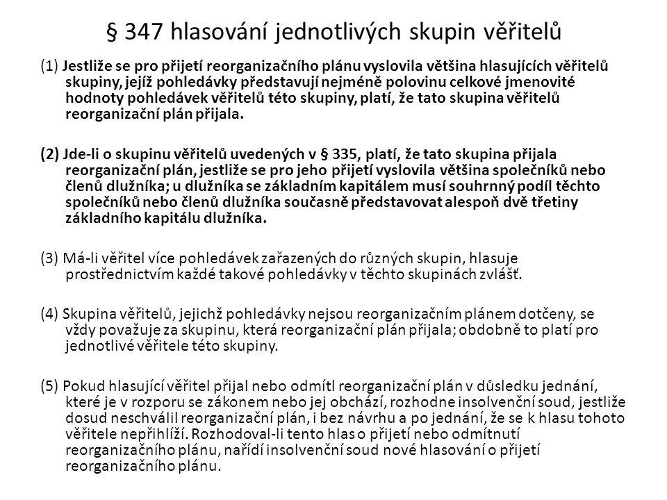 § 347 hlasování jednotlivých skupin věřitelů