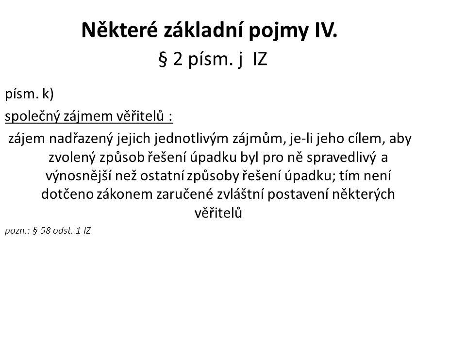 Některé základní pojmy IV. § 2 písm. j IZ