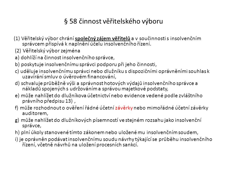 § 58 činnost věřitelského výboru