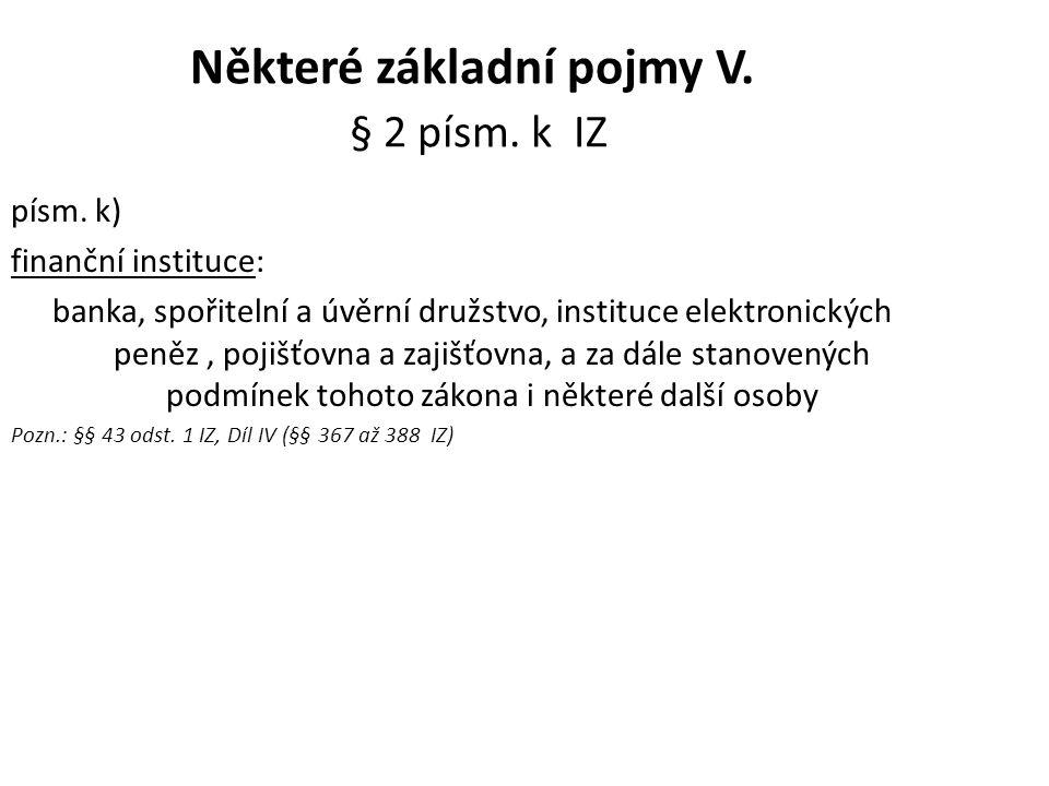 Některé základní pojmy V. § 2 písm. k IZ