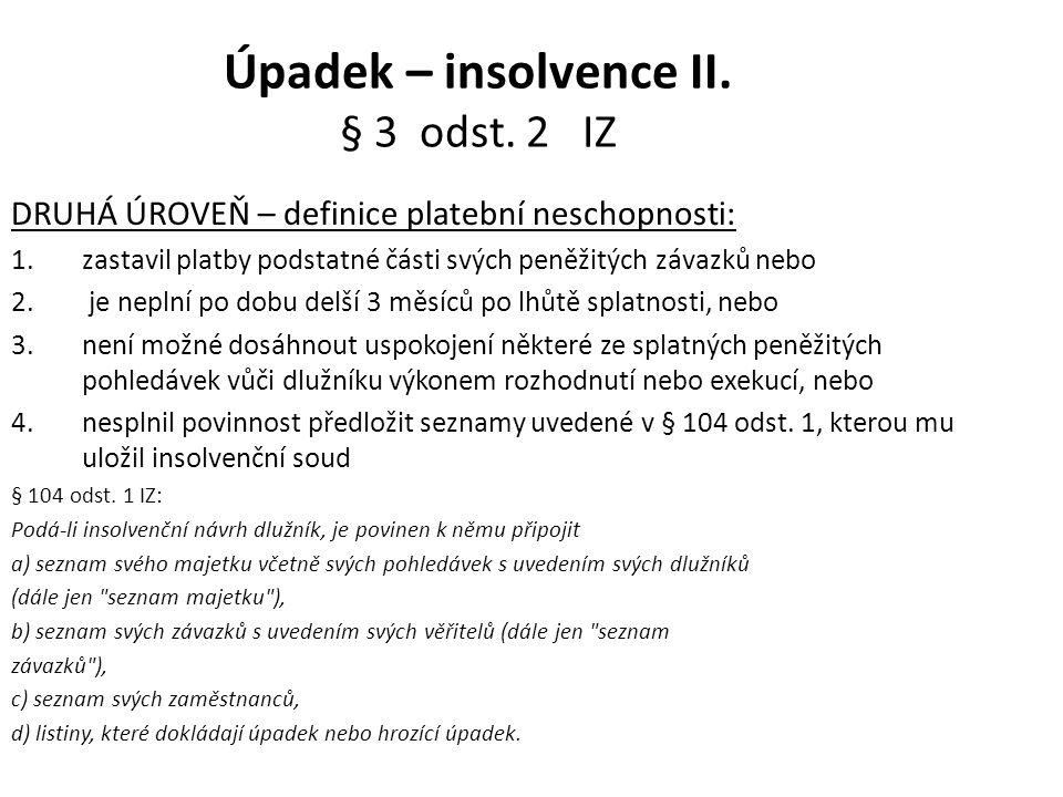 Úpadek – insolvence II. § 3 odst. 2 IZ