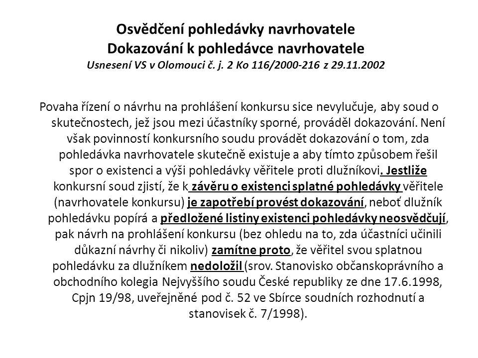 Osvědčení pohledávky navrhovatele Dokazování k pohledávce navrhovatele Usnesení VS v Olomouci č. j. 2 Ko 116/2000-216 z 29.11.2002