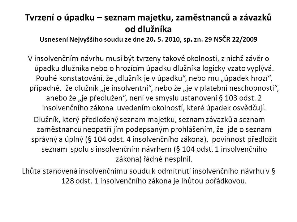 Tvrzení o úpadku – seznam majetku, zaměstnanců a závazků od dlužníka Usnesení Nejvyššího soudu ze dne 20. 5. 2010, sp. zn. 29 NSČR 22/2009