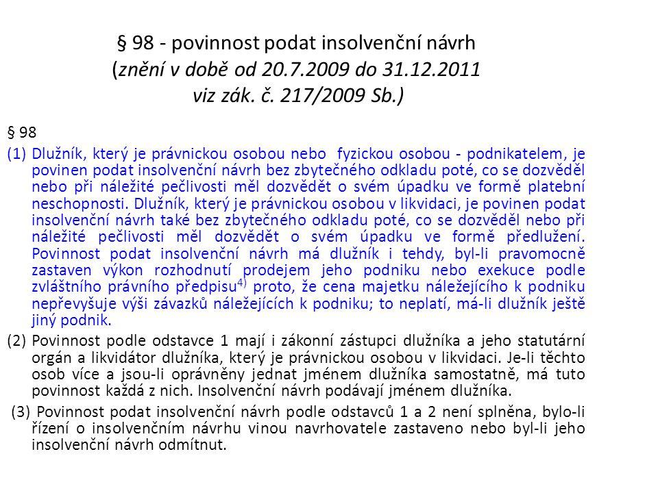 § 98 - povinnost podat insolvenční návrh (znění v době od 20. 7