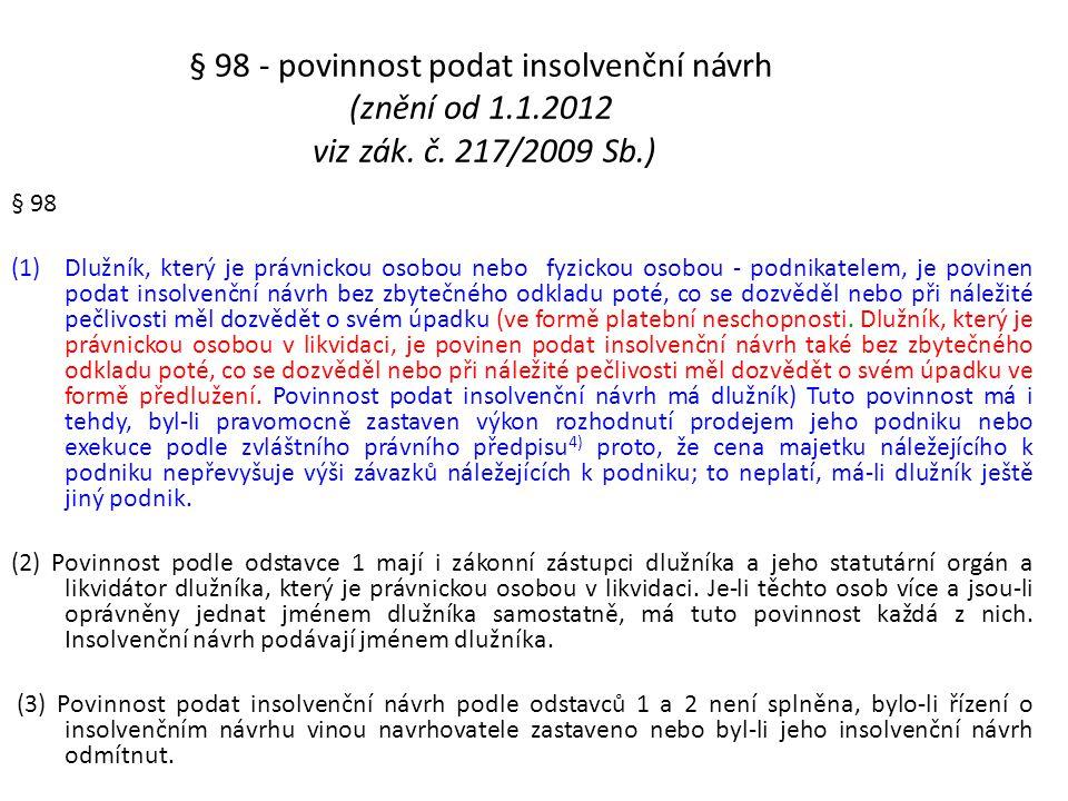§ 98 - povinnost podat insolvenční návrh (znění od 1. 1. 2012 viz zák