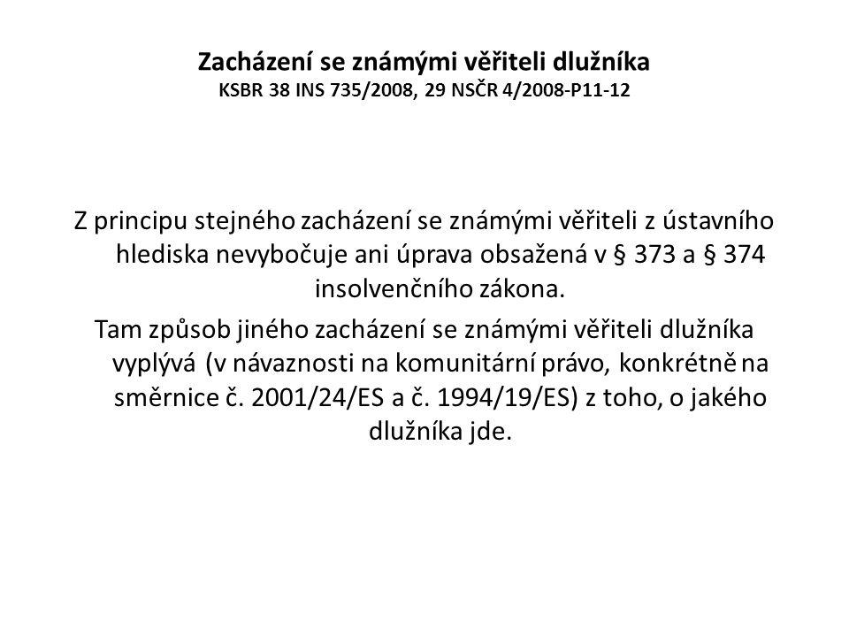 Zacházení se známými věřiteli dlužníka KSBR 38 INS 735/2008, 29 NSČR 4/2008-P11-12