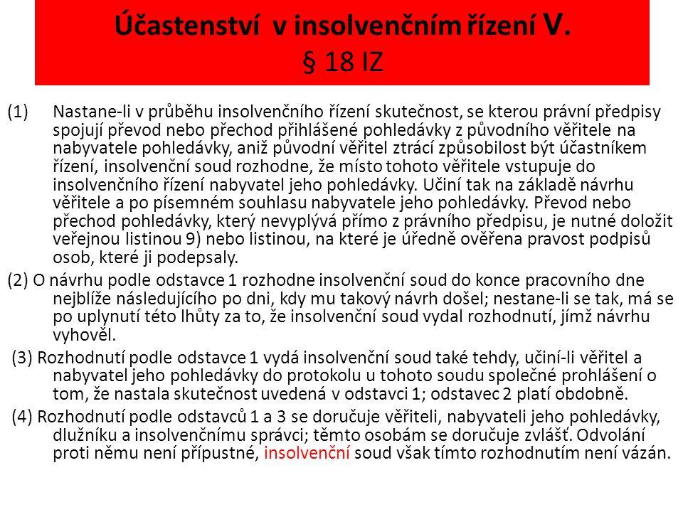 Účastenství v insolvenčním řízení V. § 18 IZ
