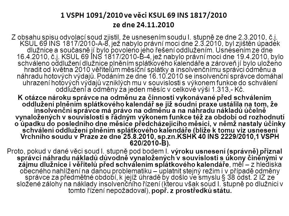 1 VSPH 1091/2010 ve věci KSUL 69 INS 1817/2010 ze dne 24.11.2010