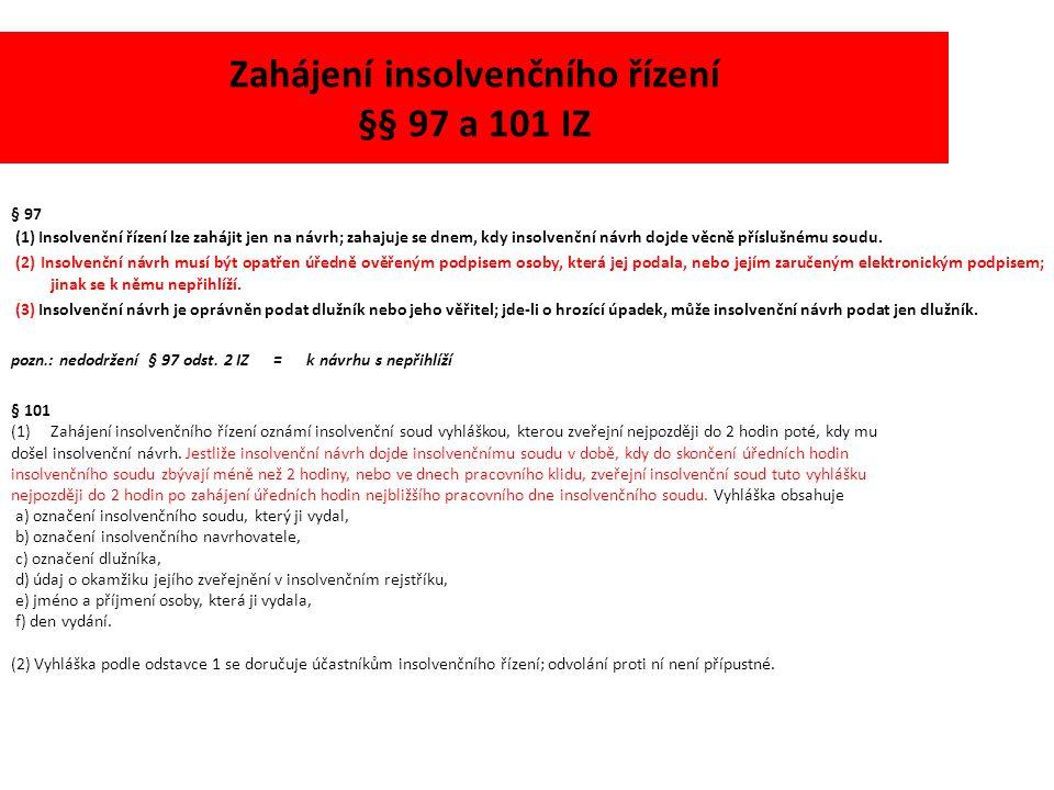 Zahájení insolvenčního řízení §§ 97 a 101 IZ