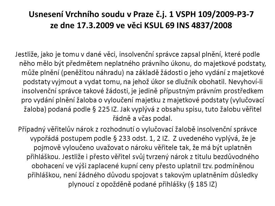 Usnesení Vrchního soudu v Praze č.j. 1 VSPH 109/2009-P3-7 ze dne 17.3.2009 ve věci KSUL 69 INS 4837/2008