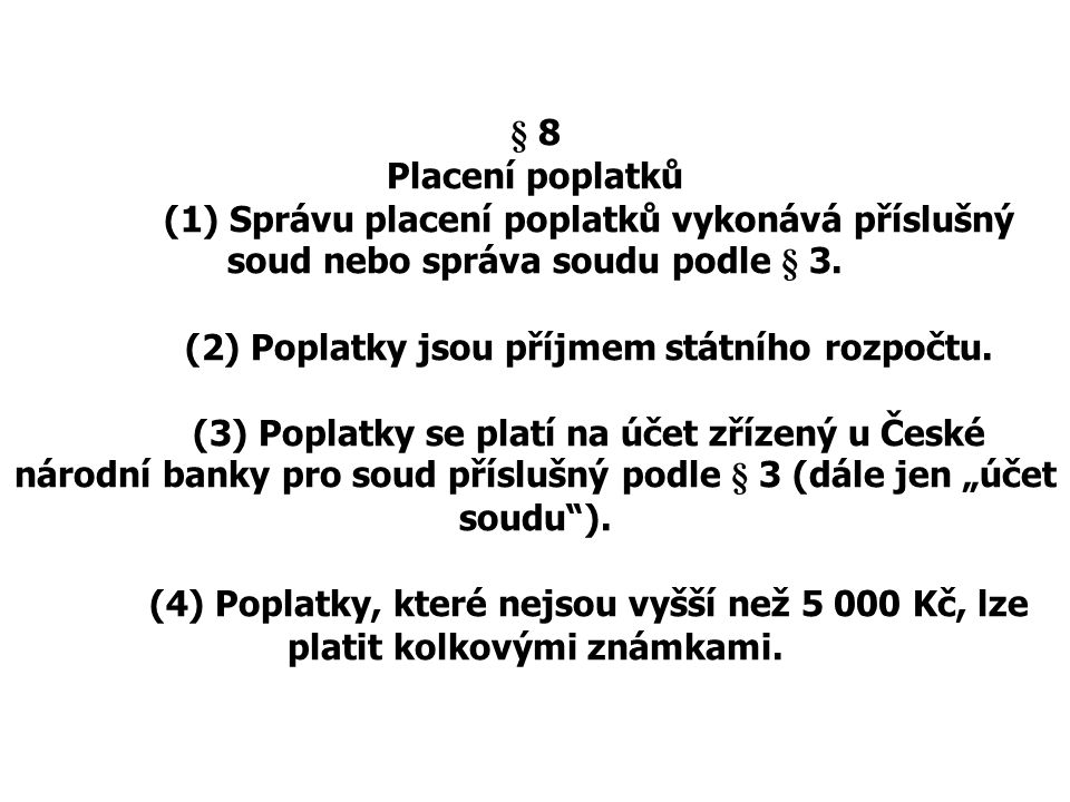 (2) Poplatky jsou příjmem státního rozpočtu.